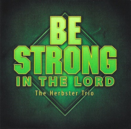 Be Strong In The Lord (CD)