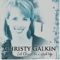 Let Christ Be Lifted Up (CD)