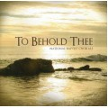 To Behold Thee (CD)