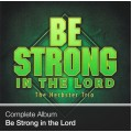 Complete Album - Be Strong in the Lord (Download)