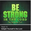 Track 14 - Delight Yourself in the Lord (Download)