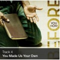 Track 04 - You Made Us Your Own (Download)