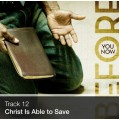 Track 12 - Christ Is Able to Save (Download)