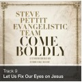 Track 09 - Let Us Fix Our Eyes on Jesus (Download)