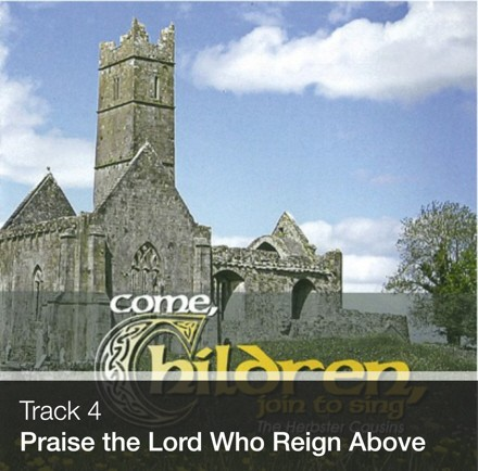 Track 04 - Praise the Lord Who Reigns Above (Download)