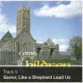 Track 05 - Savior, Like a Shepherd Lead Us (Download)