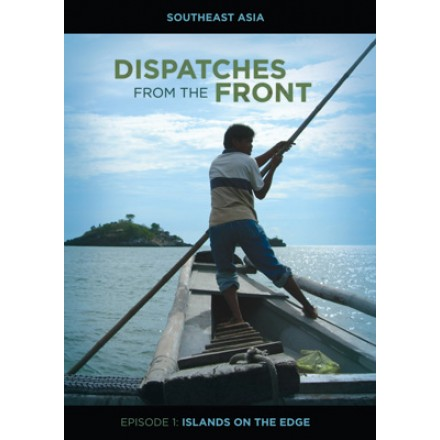 Dispatches From The Front (Episode 1): Islands on the Edge