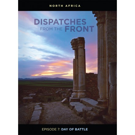 Dispatches From The Front (Episode 7): Day of Battle