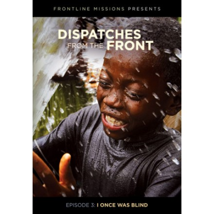 Dispatches From The Front (Episode 3): I Once Was Blind