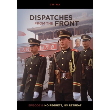 Dispatches From The Front (Episode 8): No Regrets, No Retreat