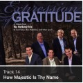 Track 14 - How Majestic Is Thy Name (Download)