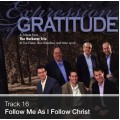Track 16 - Follow Me As I Follow Christ (Download)