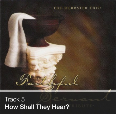 Track 05 - How Shall They Hear? (Download)