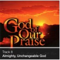 Track 08 - Almighty, Unchangeable God (Download)