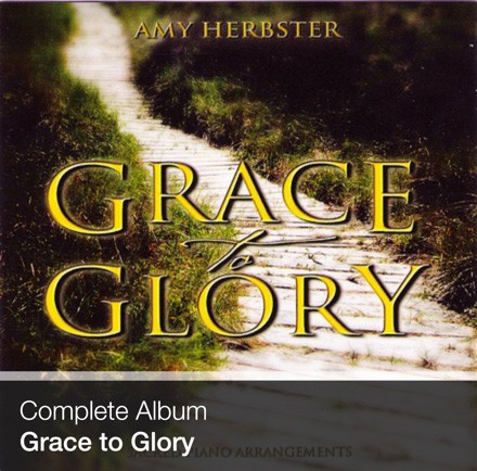 Complete Album - Grace to Glory (Download)