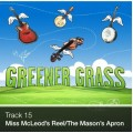 Track 15 - Miss McLeod's Reel/The Mason's Apron (Download)