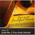 Track 10 - Guide Me, O Thou Great Jehovah (Download)