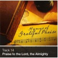 Track 14 - Praise To The Lord, The Almighty (Download)