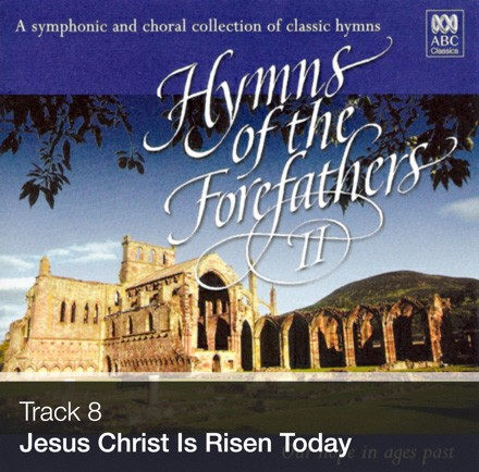 Track 08 - Jesus Christ Is Risen Today (Download)