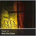 Track 13 - Near the Cross (Download)