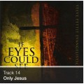 Track 14 - Only Jesus (Download)