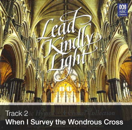 Track 02 - When I Survey the Wondrous Cross (Download)