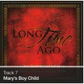 Track 07 - Mary's Boy Child (Download)