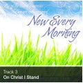 Track 03 - On Christ I Stand (Download)