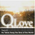 Track 06 - He Takes Away the Sins of the World (Download)