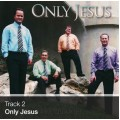 Track 02 - Only Jesus (Download)