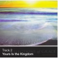 Track 02 - Yours Is the Kingdom (Download)