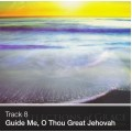 Track 08 - Guide Me, O Thou Great Jehovah (Download)