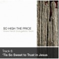Track 06 - 'Tis So Sweet to Trust in Jesus (Download)