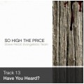 Track 13 - Have You Heard? (Download)