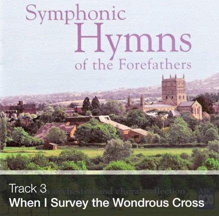 Track 03 - When I Survey the Wondrous Cross (Download)