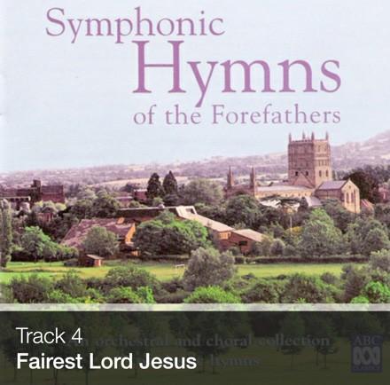 Track 04 - Fairest Lord Jesus (Download)