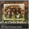 Track 17 - We'll Work Till Jesus Comes (Download)