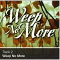 Track 02 - Weep No More (Download)