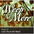 Track 12 - Lord, You're All I Need (Download)