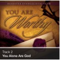 Track 02 - You Alone Are God (Download)